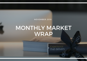 MONTHLY MARKET WRAP - NOVEMBER 2018