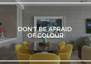 DON'T BE AFRAID OF COLOUR THIS WINTER!