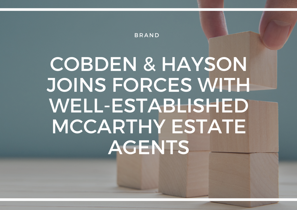COBDEN & HAYSON JOINS FORCES WITH WELL-ESTABLISHED MCCARTHY ESTATE AGENTS