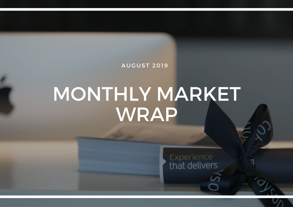MONTHLY MARKET WRAP - AUGUST 2019