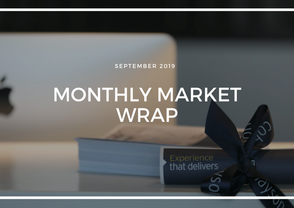 MONTHLY MARKET WRAP - SEPTEMBER 2019