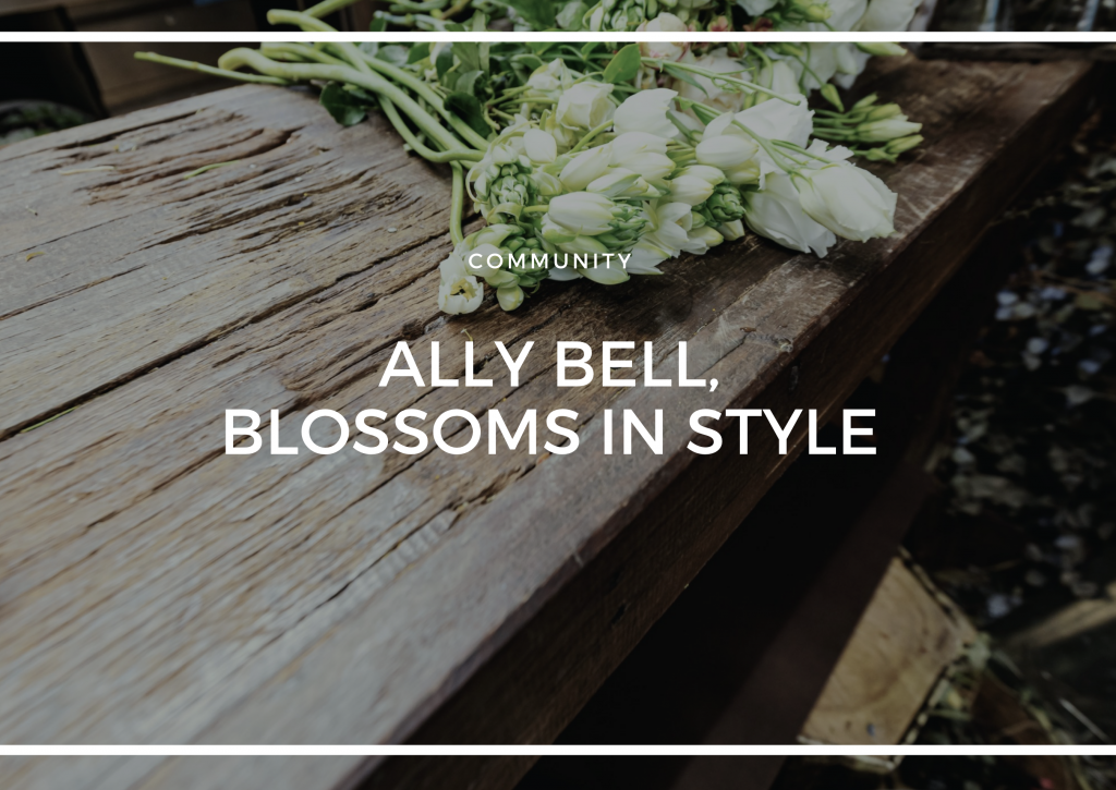 ALLY BELL, BLOSSOMS IN STYLE