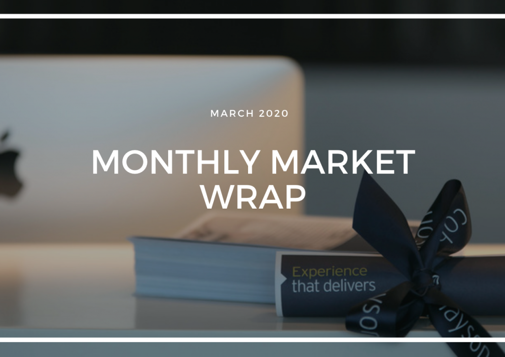 MONTHLY MARKET WRAP - MARCH 2020