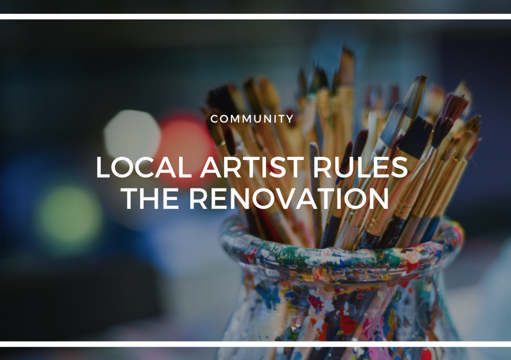 LOCAL ARTIST RULES THE RENOVATION ON HOUSE RULES