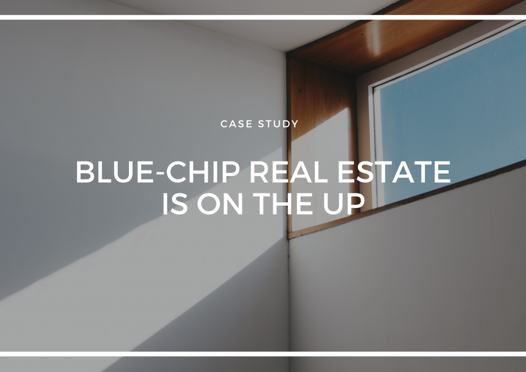 BLUE-CHIP REAL ESTATE IS ON THE UP