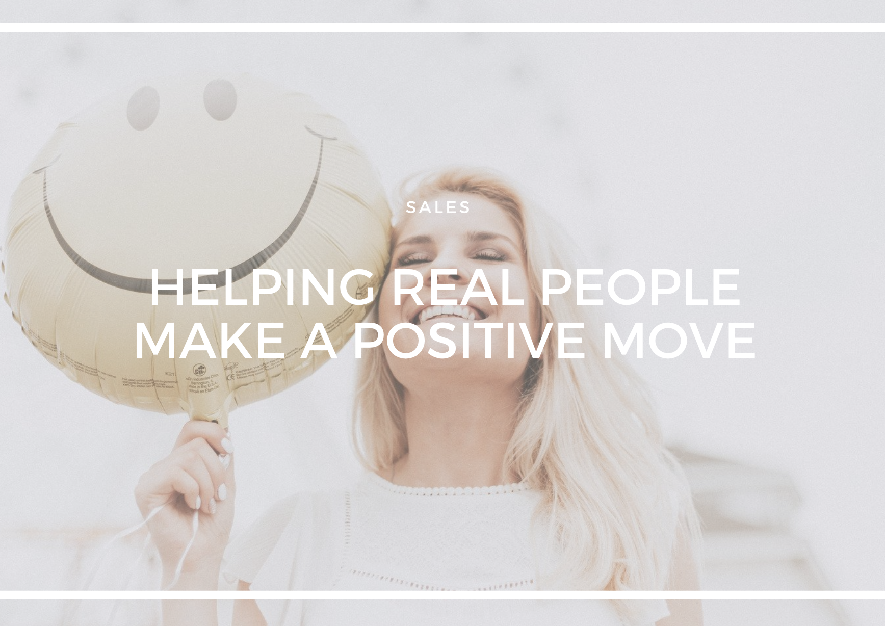 HELPING REAL PEOPLE MAKE A POSITIVE MOVE