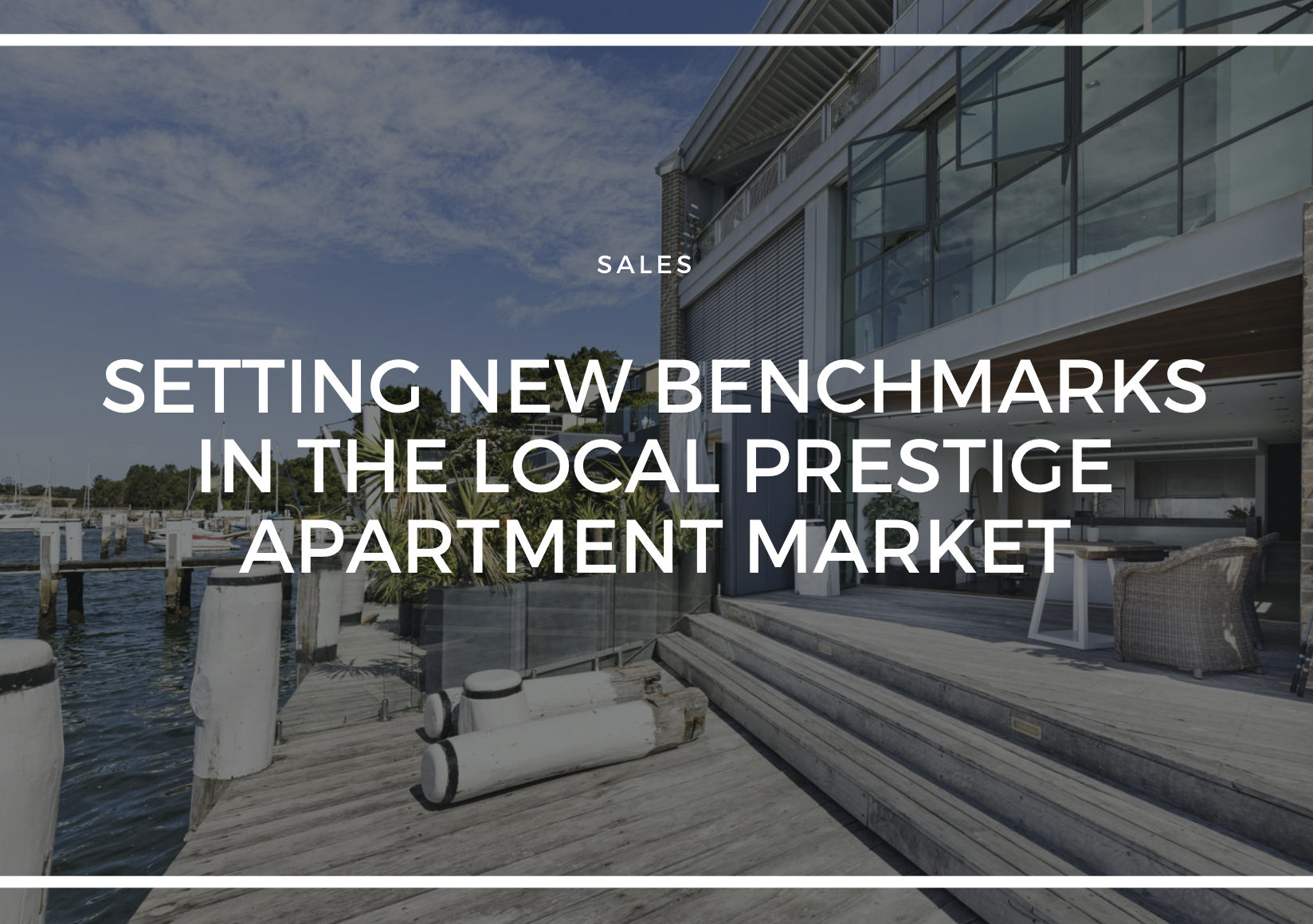 SAMANTHA ELVY AND DANNY COBDEN SETTING NEW BENCHMARKS IN THE LOCAL PRESTIGE APARTMENT MARKET