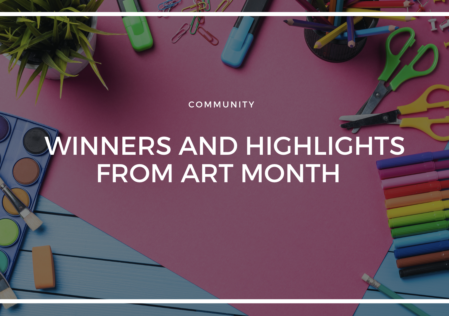WINNERS AND HIGHLIGHTS FROM ART MONTH